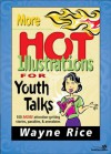 More Hot Illustrations for Youth Talks (Youth Specialties) - Wayne Rice