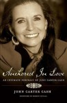 Anchored in Love: An Intimate Portrait of June Carter Cash - John Carter Cash