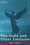 The Gods and Other Lectures - Robert G. Ingersoll