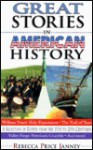 Great Stories in American History: A Selection of Events from the 15th to 20th Centuries - Rebecca Price Janney