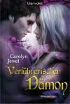 Verführerischer Dämon: Roman (German Edition) - Carolyn Jewel, Lothar Woicke