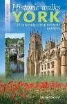 Historic Walks in & Around York: 25 Leisurely City & Country Rambles - Brian Conduit