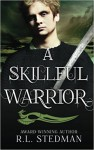 A Skillful Warrior (SoulNecklace Stories) (Volume 2) - R.L. Stedman