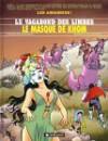 Le Vagabond des Limbes, tome 11 : Le Masque de Khom - Christian Godard, Julio Ribera