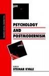 Psychology and Postmodernism - Steinar Kvale