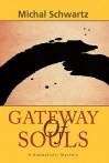 Gateway of Souls: A Kabbalistic Mystery - Michal Schwartz