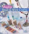 Dazzling Bead & Wire Crafts - Mickey Baskett, Prolific Impressions Inc.