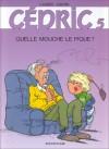 Cédric, tome 05 : Quelle mouche le pique? - Raoul Cauvin, Laudec