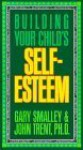 Building Your Childs Self-Esteem - Gary Smalley