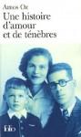 Une Histoire D'amour Et De Ténèbres - Amos Oz
