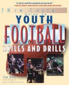 Youth Football Skills & Drills: A New Coach's Guide - Tom Bass