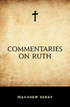 Commentaries on Ruth - Matthew Henry
