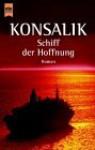 Schiff Der Hoffnung - Heinz G. Konsalik