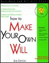 How To Make Your Own Will: With Forms (Self Help Law Kit With Forms) - Mark Warda