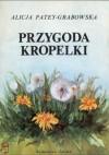 Przygoda Kropelki - Alicja Patey-Grabowska