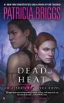 Dead Heat (Alpha and Omega) - Patricia Briggs