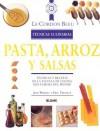 Pasta, arroz y salsas: Tecnicas y recetas de la escuela de cocina mas famosa del mundo - Jeni Wright, Jeni Wright
