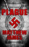 Plague: A God Blood Novel (Book 1) - Matthew James