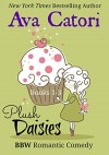 Plush Daisies Boxed Set: BBW Romantic Comedy, Books 1-3 - Ava Catori