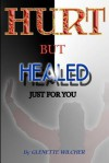 Hurt But Healed: Just for You - Glenette Wilcher