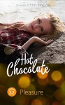 Hot Chocolate - Pleasure: Prickelnde Novelle - Episode 2.2 - Charlotte Taylor