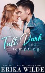 Tall, Dark and Tempting: A Best Friends to Lovers Romance - Erika Wilde