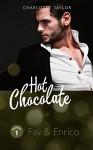 Hot-Chocolate-Quickie: Fay & Enrico: Eine prickelnde Kurzgeschichte - Charlotte Taylor