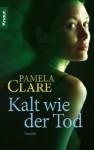 Kalt wie der Tod - Pamela Clare