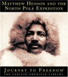 Matthew Henson And The North Pole Expedition - Ann Gaines