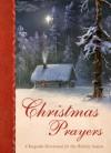 Christmas Prayers: A Keepsake Devotional for the Holiday Season - Renae Brumbaugh
