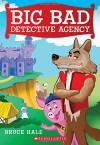 Big Bad Detective Agency - Bruce Hale