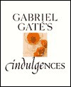 Indulgences - Gabriel Gate