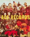 Ace Records: Labels Unlimited - David Stubbs, Rob Young