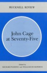 John Cage at Seventy-Five - Richard Fleming
