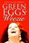 Green Eggs & Weezie - Cathy Olliffe-Webster