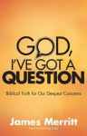 God, I've Got a Question - James Merritt