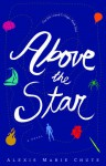 Above the Star - Alexis Marie Chute