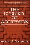 The Ecology of Aggression - Arnold P. Goldstein