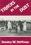 Tracks in the Dust - Stanley W. Hoffman