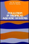 Pollution In Tropical Aquatic Systems - D.W. Connell