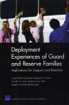 Deployment Experiences of Guard and Reserve Families: Implications for Support Retention - Laura Werber Castaneda, Margaret C. Harrell