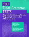 100 Clear Grammar Tests: Reproducible Grammar Tests for Beginning to Intermediate ESL/EFL Classes - Keith S. Folse, Joseph Gabriella, Linda Elizabeth Hadeed, Jeanine Aida Ivone, April Muchmore-Vokoun, Elena Vestri Solomon