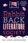 The Rabbit Back Literature Society - Pasi Ilmari Jaaskelainen;Lola M. Rogers, Pasi Ilmari Jääskeläinen