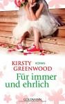 Für immer und ehrlich: Roman - Kirsty Greenwood, Stefanie Retterbush