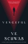 Vengeful - Victoria Schwab, V.E. Schwab