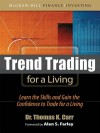 Trend Trading for a Living: Learn the Skills and Gain the Confidence to Trade for a Living - Thomas Carr
