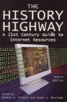 The History Highway: A 21st-Century Guide to Internet Resources - Dennis A. Trinkle, Scott A. Merriman