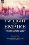 Twilight of Empire: Two Accounts of Napoleon's Journeys in Exile to Elba and St. Helena - Thomas Ussher, George Cockburn