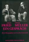 Erich Fried / Heiner Müller. Ein Gespräch. Geführt am 16.10.1987 in Frankfurt am Main - Erich Fried, Heiner Müller, Max Messer, Cornelius Groenewold