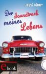 Der Soundtrack meines Lebens - Jessi Kirby, Elisabeth Spang